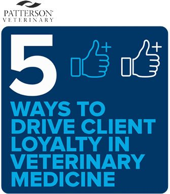 5 Ways to Drive Client Loyalty in Veterinary Medicine